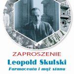 Leopold Skulski. Farmaceuta i mąż stanu - wystawa w Arsenale
