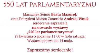 550 lat parlamentaryzmu- wystawa w Zamościu- zmiana godziny otwarcia!