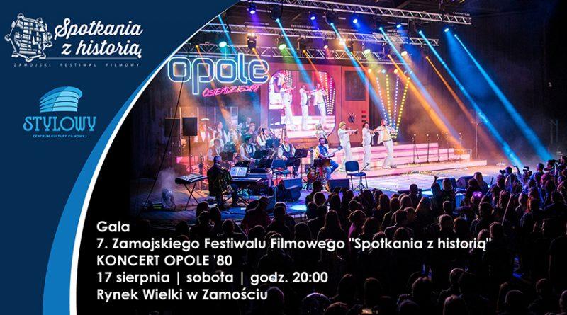 """Gala finałowa """"SPOTKAŃ Z HISTORIĄ"""" i koncert """"OPOLE '80"""""""