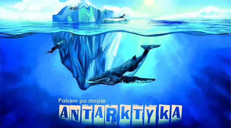 Spotkanie z serii palcem po mapie… Antarktyka