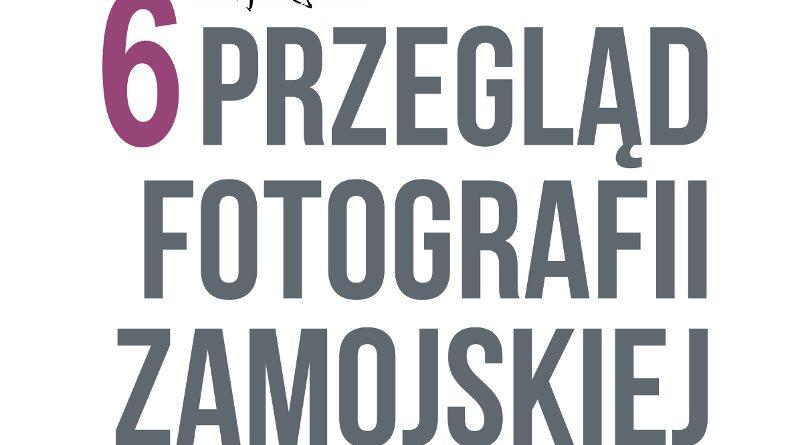 VI Przegląd Fotografii Zamojskiej – znamy wyniki