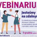 Webinarium - Problemy edukacji na odległość oraz jakie zmiany zaszły w środowisku domowym i szkolnym