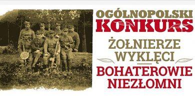 """X edycji Ogólnopolskiego Konkursu """"Żołnierze Wyklęci – Bohaterowie Niezłomni"""" /ZAPROSZENIE"""