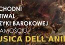 Wschodni Festiwal Muzyki Barokowej MUSICA DELL'ANIMA  w Zamościu